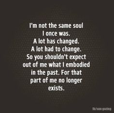 I Am Not The Same Soul I Once Was ❤️☀️