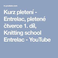 Kurz pletení - Entrelac, pletené čtverce 1. díl, Knitting school Entrelac - YouTube