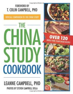 Book Cover The China Study Cookbook: Over 120 Whole Food, Plant-Based Recipes