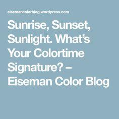 Sunrise, Sunset, Sunlight. What's Your Colortime Signature? – Eiseman Color Blog
