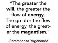 Energy and Will Power Axiom of Paramhansa Yogananda for energization exercises. [www.ForJoyWeLive.org]