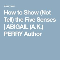 How to Show (Not Tell) the Five Senses Literary Terms, Writing Fantasy, Story Structure, Fiction Writing, To Tell, Writer, Novels, Author, Social Media