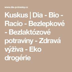 Kuskus | Dia - Bio - Racio - Bezlepkové - Bezlaktózové potraviny - Zdravá výživa - Eko drogérie Math Equations, Fitness, Bulgur, Excercise, Health Fitness, Rogue Fitness