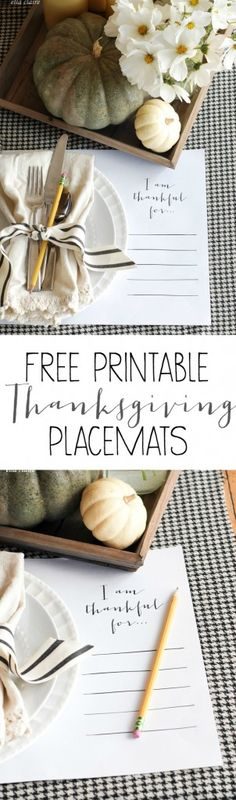 "Free Printable Placemats for Thanksgiving. ""I am thankful for..."" with a spot for writing. Perfect for a family gathering!"
