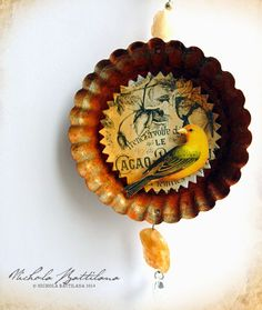 Altered tart tin - Nichola Battilana of Pixie Hill