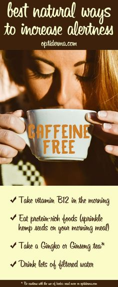 Do you want to avoid caffeine? Here are a few natural alternatives to caffeine. Achieve the same wakefulness and focus obtained from caffeine without the negative side effects: http://www.optiderma.com/articles/natural-alternatives-caffeine/