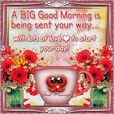 Send across a Big Good Morning message to your loved ones way with lots of Love with this beautiful Ecard. www.123greetings.com
