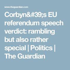 Corbyn's EU referendum speech verdict: rambling but also rather special | Politics | The Guardian