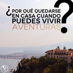 ¿Por qué quedarse en casa cuando puedes vivir aventuras? #frases #viajes