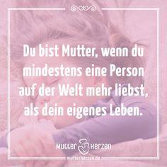 Mehr schöne Sprüche auf: www.mutterherzen.de  #mutter #liebe #leben