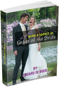 Father of the Bride speeches ebook (HOW-TO write a memorable wedding speech as Father of the Bride) - #bride #wedding #weddingspeech #speech #speeches #humour