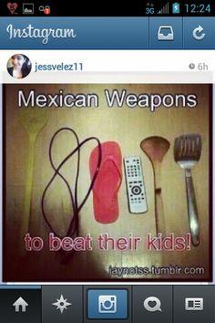 Lmao, mexican jokes, weapons, instagram funnies, funny jokes, instajokes, funny pics, chancla