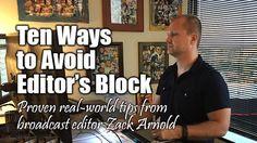 CreativeCOW presents Ten Ways to Avoid Editor's Block -- Art of the Edit Editorial
