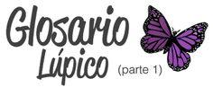 Diario de una Mariposa: Glosario Lúpico (parte 1)