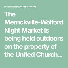 The Merrickville-Wolford Night Market is being held outdoors on the property of the United Church - corner of Main Street and St. Lawrence Street. It starts June 29 and goes to September 29th. Every Friday and Saturday Night the market runs from 4pm to 8pm. We are trying to make this a fun market with… Lawrence Street, St Lawrence, Wolford, Saturday Night, Main Street, Hold On, September, Corner, Friday