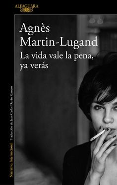 Buy La vida vale la pena, ya verás by Agnès Martin-Lugand and Read this Book on Kobo's Free Apps. Discover Kobo's Vast Collection of Ebooks and Audiobooks Today - Over 4 Million Titles! Books To Read, My Books, Penguin Random House, Book Lovers, Audiobooks, This Book, Reading, Bun Hair, Free Apps
