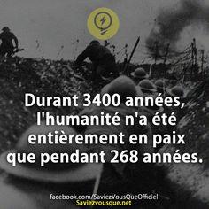 Durant 3400 années, l'humanité n'a été entièrement en paix que pendant 268 années. | Saviez Vous Que?