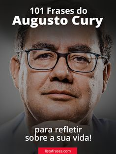 101 Frases do Augusto Cury Namaste, Einstein, Quotations, Asdf, Show, Curry, Courage Quotes, Paulo Coelho, Challenge Quotes