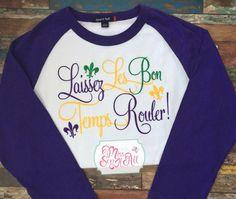 Let the good times roll! LAISSEZ LES BON TEMPS ROULER! Louisiana Mardi Gras shirt for women!