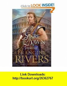 As Sure as the Dawn (Mark of the Lion #3) (9780842339766) Francine Rivers , ISBN-10: 0842339760  , ISBN-13: 978-0842339766 ,  , tutorials , pdf , ebook , torrent , downloads , rapidshare , filesonic , hotfile , megaupload , fileserve