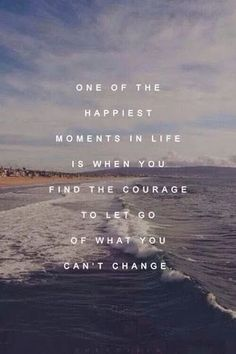 9. Courage to Let Go - 68 Inspiring Quotes to Read after You've Had a Bad Day ... → Inspiration