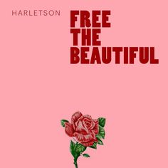 Free the Beautiful by Harletson