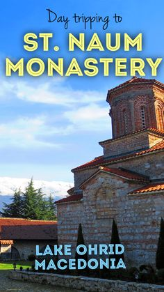 St Naum Monastery was one of our favourite places in Macedonia. It is a super easy day trip from Ohrid. Here is some info on how to get there and what to see.