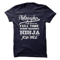 Photographer only because full time multitasking - #funny t shirts #novelty t shirts. I WANT THIS => https://www.sunfrog.com/LifeStyle/Photographer-only-because-full-time-multitasking.html?id=60505