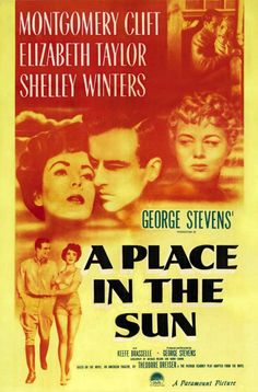 A Place in the Sun - Shelly Winters is one of my all time favorite actresses. She met the challenge of this role with great style and ability. Great movie.