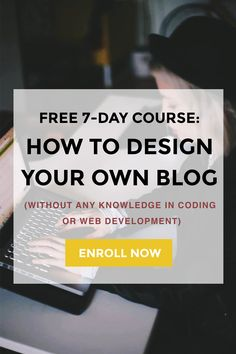 To help you out, friend, I created a FREE 7-day course that is going to teach you to turn your blog into a beautiful online space. Click through to enroll NOW!