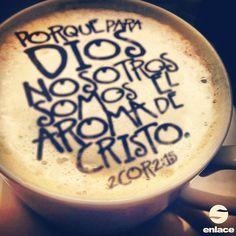 Porque para Dios nosotros somos el aroma de Cristo. 2 Corintios 2:15