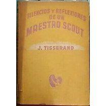 Scoutismo Silencios Y Reflexiones De Un Maestro Scout -1946