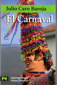 El Carnaval : (análisis histórico-cultural) / Julio Caro Baroja