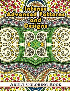 Intense Advanced Patterns and Designs Adult Coloring Book (Sacred Mandala Designs and Patterns Coloring Books for Adults) von Lilt Kids Coloring Books http://www.amazon.de/dp/1502408457/ref=cm_sw_r_pi_dp_opfHvb06G9QFK