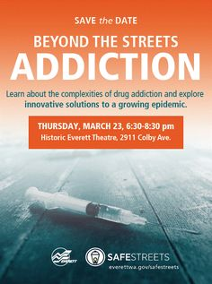 2017_03_23: Join Mayor Ray Stephanson and an expert panel to learn about drug addiction at a free community event on Thursday, March 23, from 6:30-8:30 p.m. at the Historic Everett Theatre (2911 Colby Ave).