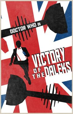 Doctor Who Minimalist Poster-victory of the daleks Doctor Who Series 5, Serie Doctor, Doctor Who Fan Art, Doctor Who Minimalist, Doctor Who Wallpaper, 11th Doctor, Geronimo, Minimalist Poster, Geek Girls
