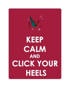 Keep Calm and Click Your Heels 11x14 Print by secretalice on Etsy