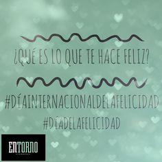 ¿Cuáles son tus razones para ser feliz? #DíaInternacionaldelaFelicidad #DíaDeLaFelicidad #EntornoCondesa
