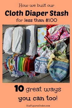 How we built our cloth diaper stash for less than $100 and how you can too! 10 great strategies!