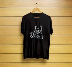 Don't Stress Meowt T-Shirt #meowshirt #meowtshirt #stressmeowtshirt #stressmeowt #crazycatlady #funnycatshirt #catshirt #dontstressmeowtshirt #t-shirt #shirt #customt-shirt #customshirt #menst-shirt #mensshirt #mensclothing #womenst-shirt #womensshirt #womensclothing #clothing #unisext-shirt #unisexshirt #graphictee #graphict-shirt #feministt-shirt #feministshirt #cutet-shirt #cuteshirt #funnyt-shirt #funnyshirt #tee