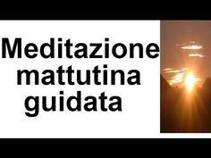 MEDITAZIONE MATTUTINA-Iniziare la giornata al 100% - YouTube