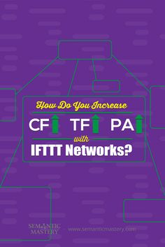 How Do You Increase CF, TF, PA With IFTTT Networks? #SEO via http://semanticmastery.com/how-do-you-increase-cf-tf-pa-with-ifttt-networks/