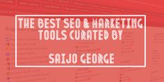 Curated links to various SEO & marketing websites, handpicked by Saijo George. Find all the best SEO Tool in one location.