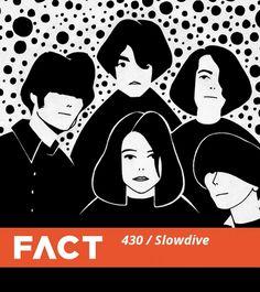 "Slowdive ""FACT mix"" 3.10.2014"