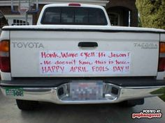 haha, I can see Brumwell doing this to my brother (her fiance). he loves april fools day. lol (and she should do it AGAIN on his b-day, the day after april fools day just because--but put happy birthday on the poster). Haha, Funny Quotes, Funny Memes, Golf Quotes, Humor Quotes, Memes Humor, Motivational Quotes, Practical Jokes, April Fools Day