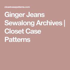 Ginger Jeans Sewalong Archives | Closet Case Patterns