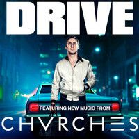 CHVRCHES - Get Away Radio 1's Zane Lowe is rescoring Drive and I'm stoked.