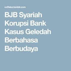 BJB Syariah Korupsi Bank Kasus Geledah Berbahasa Berbudaya