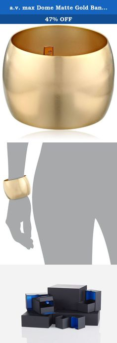 a.v. max Dome Matte Gold Bangle Bracelet. Wide bangle bracelet featuring high-polish finish and curved silhouette. Items that are handmade may vary in size, shape and color. Made in United States.