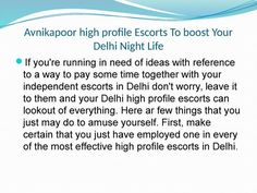 The entrepreneur was coming to the end of a sightseeing trip in the city when he decided to treat himself and spend the night with a high profile Escorts private girl in Delhi for more visit: http://www.avnikapoor.in/